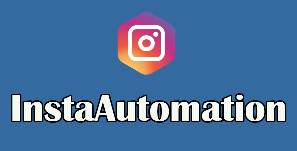 Download Free] InstaAutomation - Instagram Auto Follow